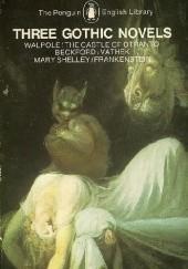 Okładka książki Three Gothic Novels Mary Shelley,Horace Walpole,William Beckford