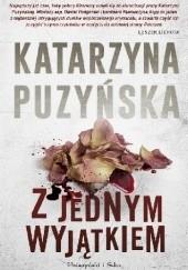 Okładka książki Z jednym wyjątkiem Katarzyna Puzyńska