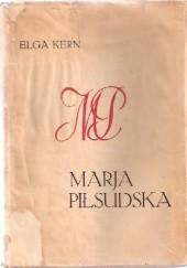 Okładka książki Marja Piłsudska Matka Marszałka. Wizerunek życia Elga Kern