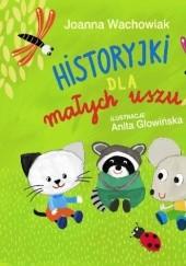 Okładka książki Historyjki dla małych uszu Joanna Wachowiak