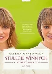 Okładka książki Stulecie Winnych. Ci, którzy wierzyli Ałbena Grabowska