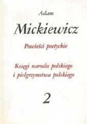 Okładka książki Powieści poetyckie. Księgi narodu polskiego i pielgrzymstwa polskiego.