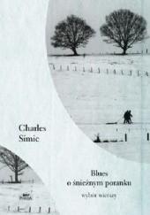Okładka książki Blues o śnieżnym poranku Charles Simic