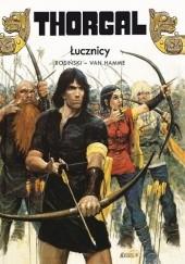 Okładka książki Thorgal: Łucznicy Grzegorz Rosiński,Jean Van Hamme