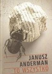 Okładka książki To wszystko Janusz Anderman