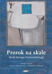 Okładka książki Prorok na skale. Myśli Jerzego Nowosielskiego Roman Mazurkiewicz,Jerzy Nowosielski,Władysław Podrazik