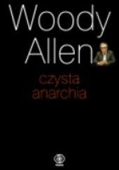 Okładka książki Czysta anarchia Woody Allen