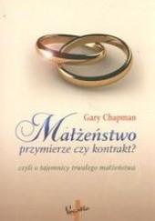 Okładka książki Małżeństwo przymierze czy kontrakt Gary Chapman