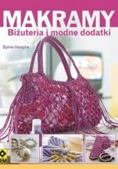 Okładka książki Makramy. Biżuteria i modne dodatki Sylvie Hooghe