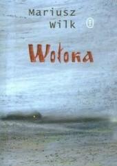 Okładka książki Wołoka Mariusz Wilk