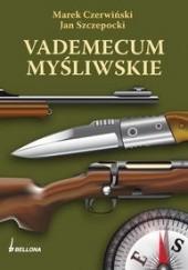 Okładka książki Vademecum myśliwskie. Marek Czerwiński,Jan Szczepocki