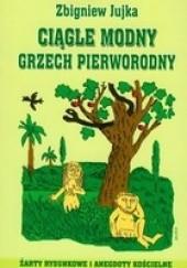 Okładka książki Ciągle modny grzech pierworodny Zbigniew Jujka