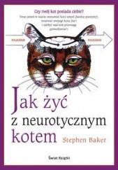 Okładka książki Jak żyć z neurotycznym kotem Stephen Baker