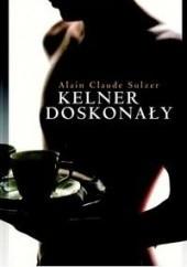Okładka książki Kelner doskonały Alain Claude Sulzer