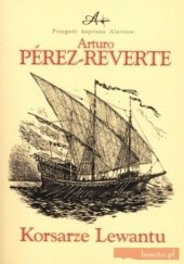 Okładka książki Korsarze Lewantu Arturo Pérez-Reverte