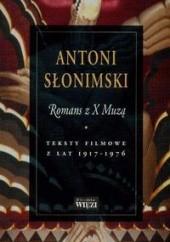 Okładka książki Romans z X Muzą. Teksty filmowe z lat 1917-1976 Antoni Słonimski