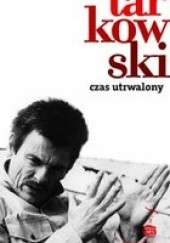 Okładka książki Czas utrwalony Andriej Tarkowski