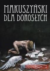 Okładka książki Makuszyński dla dorosłych Kornel Makuszyński