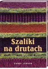 Okładka książki Szaliki na drutach Candi Jensen