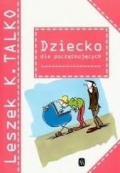 Okładka książki Dziecko dla początkujących Leszek K. Talko