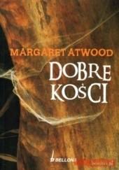 Okładka książki Dobre Kości Margaret Atwood