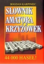 Okładka książki Słownik amatora krzyżówek Bogdan Karpiniec
