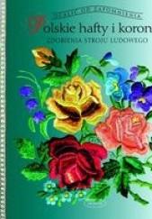 Okładka książki Polskie hafty i koronki Elżbieta Piskorz-Branekova
