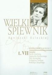 Okładka książki Wielki śpiewnik Agnieszki Osieckiej t.7 Jan Borkowski,Agata Passent