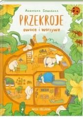 Okładka książki Przekroje: owoce i warzywa Agnieszka Sowińska