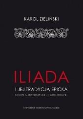 """Okładka książki """"Iliada"""" i jej tradycja epicka. Studium z zakresu greckiej tradycji oralnej Karol Zieliński"""