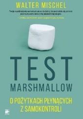 Okładka książki Test Marshmallow. O pożytkach płynących z samokontroli Walter Mischel