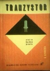 Okładka książki Tranzystor... Ależ to bardzo proste! Eugène Aisberg