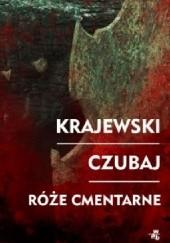 Okładka książki Róże cmentarne Marek Krajewski,Mariusz Czubaj