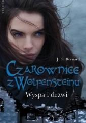 Okładka książki Czarownice z Wolfensteinu. Wyspa i drzwi Julia Bernard