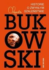 Okładka książki Historie o zwykłym szaleństwie Charles Bukowski