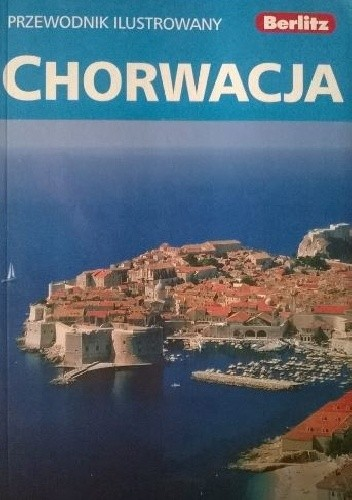 Okładka książki Chorwacja. Przewodnik ilustrowany praca zbiorowa