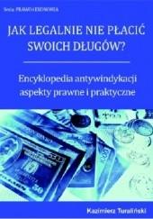 Okładka książki Encyklopedia antywindykacji - aspekty prawne i praktyczne Kazimierz Turaliński