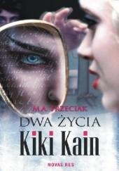 Okładka książki Dwa życia Kiki Kain Marta Alicja Trzeciak