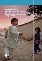 Okładka książki Chłopczyce z Kabulu. Za kulisami buntu obyczajowego w Afganistanie Jenny Nordberg