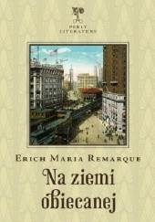 Okładka książki Na ziemi obiecanej Erich Maria Remarque
