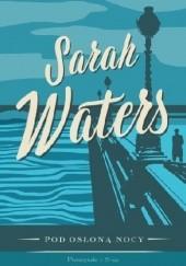 Okładka książki Pod osłoną nocy Sarah Waters