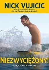 Okładka książki Niezwyciężony! Potęga wiary w działaniu Nick Vujicic