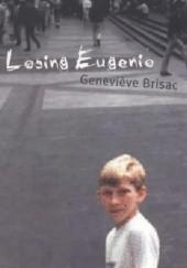 Okładka książki Losing Eugenio Geneviève Brisac