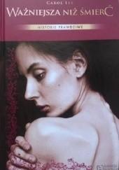 Okładka książki Ważniejsza niż śmierć. Walka młodej kobiety z anoreksją Carol Lee