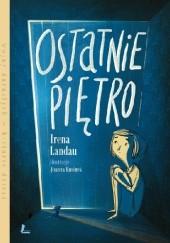 Okładka książki Ostatnie piętro Irena Landau,Joanna Rusinek