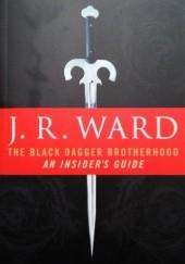 Okładka książki The Black Dagger Brotherhood: An Insiders Guide J.R. Ward