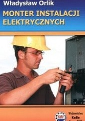 Okładka książki Monter instalacji elektrycznych Władysław Orlik