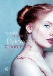Okładka książki Dziewczyna z porcelany Agnieszka Olejnik