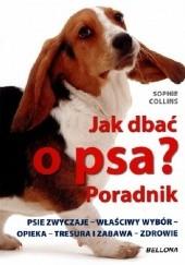 Okładka książki Jak dbać o psa? Poradnik Sophie Collins