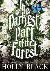 Okładka książki The Darkest Part of the Forest Holly Black